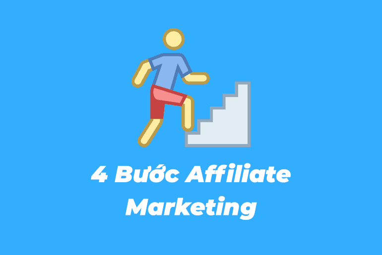 4 bước thực hiện tiếp thị liên kết