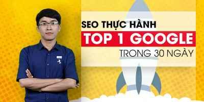 SEO Thực hành - TOP 1 Google trong 30 ngày học tiếp thị liên kết online Học tiếp thị liên kết online như thế nào để đạt hiệu quả cao? hoc seo thuc hanh top 1 google